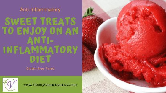 Sweet Treats to Enjoy on an Anti-Inflammatory Diet