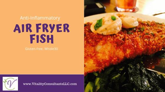 Anti-Inflammatory, Gluten Free Air Fryer Fish