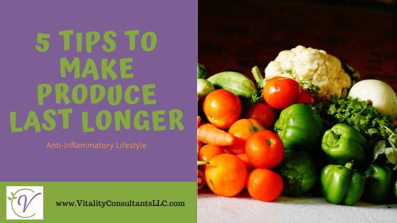 5 Tips to Make Produce Last Longer