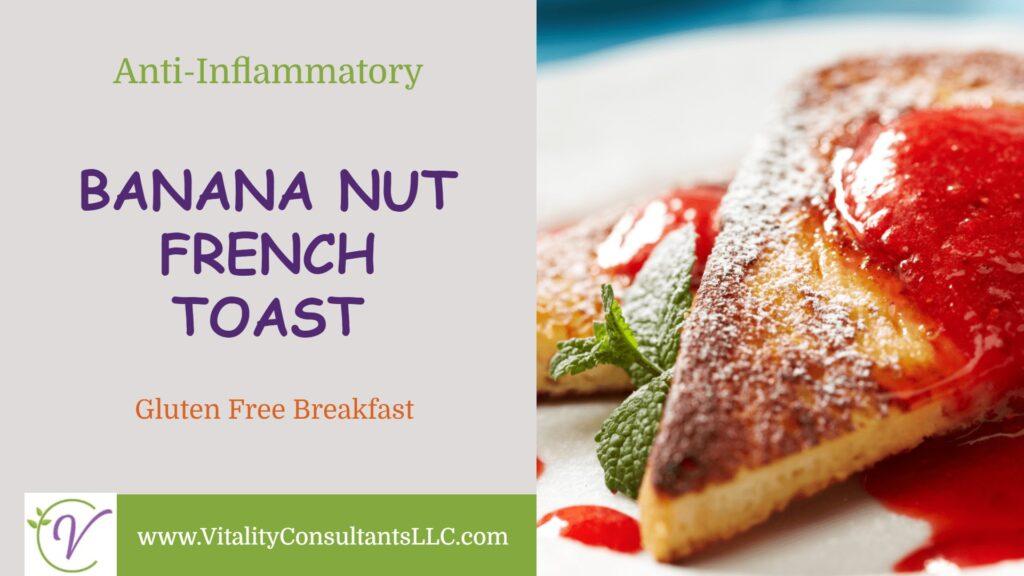 Banana Nut French Toast