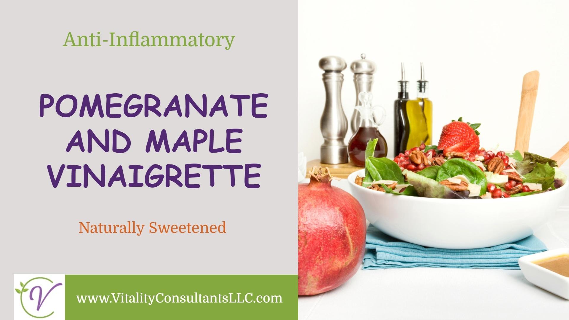 Pomegranate and Maple Vinaigrette