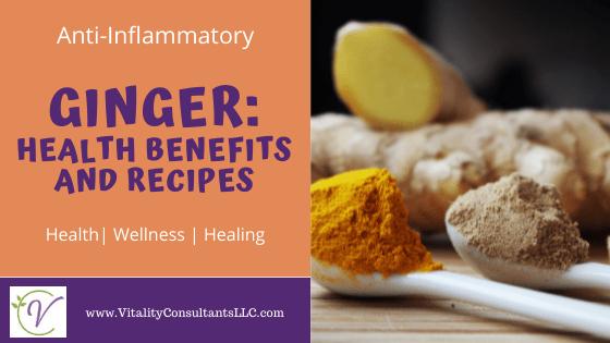 Ginger: Health Benefits & Recipes