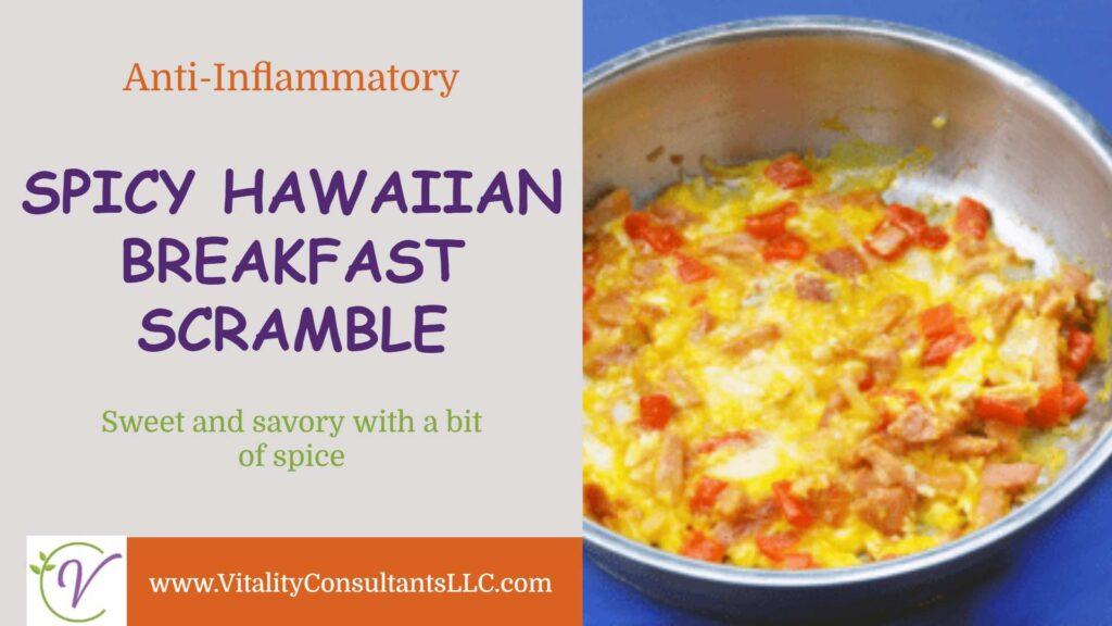 Spicy Hawaiian Breakfast Scramble